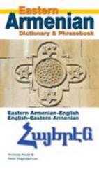 Eastern Armenian : Armenian-English, English-Armenian Dictionary and Phrasebook