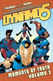 Dynamo 5 Volume 2: Moments of Truth : Moments of Truth