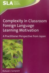 Complexity in Classroom Foreign Language Learning Motivation : A Practitioner Perspective from Japan