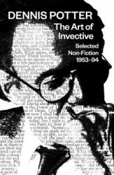 Art of Invective: Selected Non-Fiction 1953-1994
