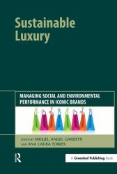Sustainable Luxury : Managing Social and Environmental Performance in Iconic Brands
