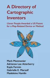 A Directory of Cartographic Inventors : Clever People Awarded a US Patent for a Map-Related Device or Method