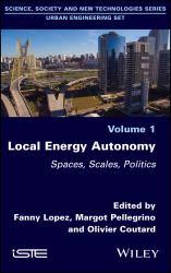 Local Energy Autonomy : Spaces, Scales, Politics