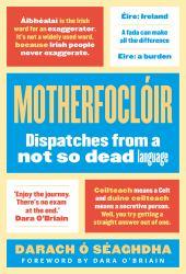 Motherfoclóir : Dispatches From @theirishfor