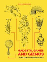 Gadgets, Games and Gizmos : 120 Inventions That Changed the World