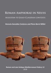Roman Amphorae in Neuss: Augustan to Julio-Claudian Contexts