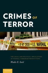 Crimes of Terror : The Legal and Political Implications of Federal Terrorism Prosecutions