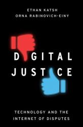 Digital Justice : Technology and the Internet of Disputes