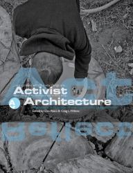 Activist Architecture : Philosophy and Practice of the Community Design Center