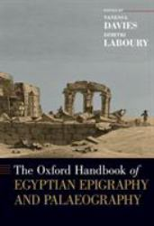 The Oxford Handbook of Egyptian Epigraphy and Palaeography