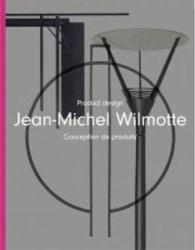 Jean-Michel Wilmotte : Product Design