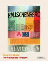 Rauschenberg : The Complete Posters