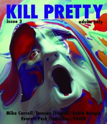 Kill Pretty Magazine Issue 3 : Unsuitable Periodical