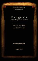 Exegesis in the Targum of Psalms : The Old, the New and the Rewritten