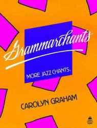 Grammarchants : More Jazz Chants