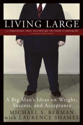 Living Large : A Big Man's Ideas on Weight, Success, and Acceptance