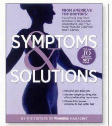 Symptoms and Solutions : From America's Top Doctors--Everything You Need to Know to Recognize, Understand, and Treat More Than 80 Common Body Signals
