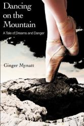 Dancing on the Mountain : A Tale of Dreams and Danger