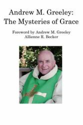 Andrew M. Greeley : The Mysteries of Grace
