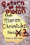 Return of the Moron Bk. 2 : The Moron Chronicles