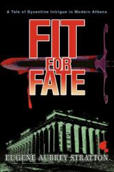 Fit for Fate : A Tale of Byzantine Intrigue in Modern Athens