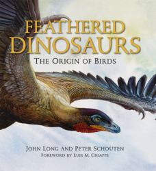 Feathered Dinosaurs : The Origin of Birds