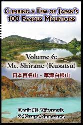Climbing a Few of Japan's 100 Famous Mountains - Volume 6 : Mt. Shirane (Kusatsu)