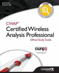 CWAP Certified Wireless Analysis Professional Official Study Guide : Cwap-402