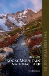 Hiking Rocky Mountain National Park : The Essential Guide