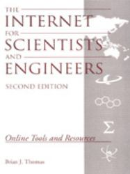 The Internet for Scientists and Engineers : Online Tools and Resources
