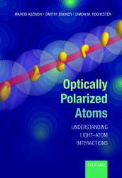 Optically Polarized Atoms : Understanding Light-Atom Interactions