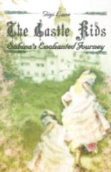 The Castle Kids : Sabina's Enchanted Journey