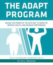 The Adapt Program : How to Adapt into a Fat Burning Machine
