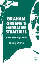 Graham Greene's Narrative Strategies : A Study of the Major Novels