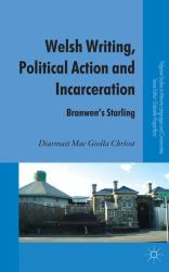 Welsh Writing, Political Action and Incarceration : Branwen's Starling