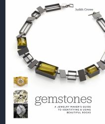 Gemstones : Identifying and Using the World's Most Fabulous Rocks