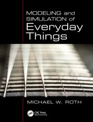 Modeling and Simulation of Everyday Things