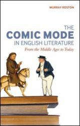 The Comic Mode in English Literature : From the Middle Ages to Today