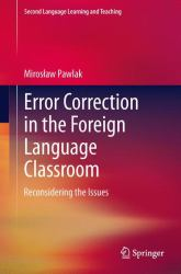 Error Correction in the Foreign Language Classroom : Reconsidering the Issues