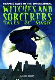 Witches and Sorcerers : Tales of Magic