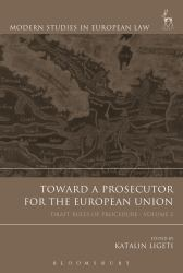 Toward a Prosecutor for the European Union Vol. 2 : Draft Rules of Procedure