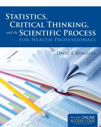 Statistics, Critical Thinking, and the Scientific Process for Health Professionals