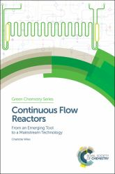 Continuous Flow Reactors : From an Emerging Tool to a Mainstream Technology