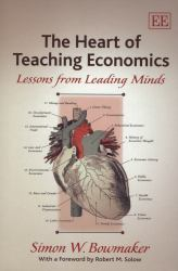 The Heart of Teaching Economics : Lessons from Leading Minds