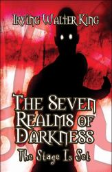 The Seven Realms of Darkness : The Stage Is Set