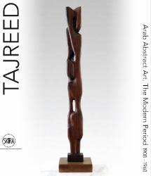 Tajreed : Arab Abstract Art - The Modern Period, 1908-1960