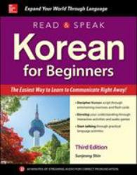 Read and Speak Korean for Beginners : The Easiest Way to Learn to Communicate Right Way!