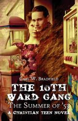The 10th Ward Gang : The Summer of '53