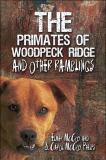 The Primates of Woodpeck Ridge and Other Ramblings