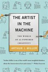 The Artist in the Machine : The World of AI-Powered Creativity